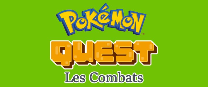 Pokémon Quest astuces combats