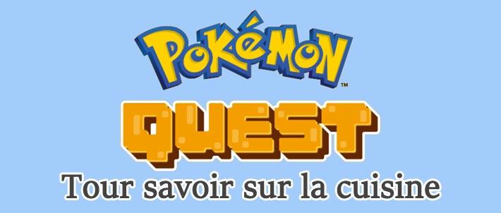 Pokémon Quest, tout savoir sur la cuisine