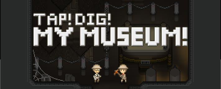 Tap! Dig! My Museum! Jeu incrémental d'archéologie et paléontologie