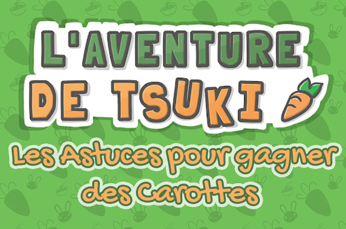 L'aventure de Tsuki, Les astuces pour gagner des Carottes