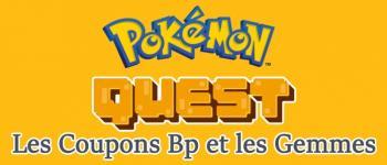 Pokémon Quest: tout savoir sur les coupons Bp et les gemmes