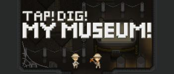 Tap ! Dig ! My Museum !