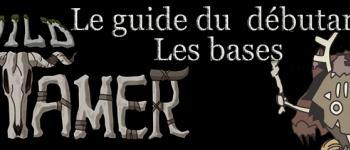 Astuces Wild Tamer, guide du débutant: les bases