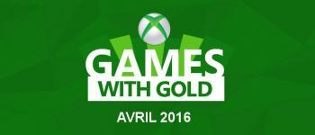 Les jeux gratuits pour avril 2016 : Xbox Live Gold